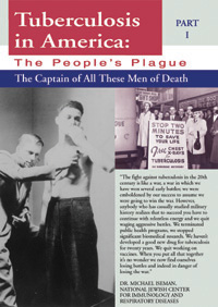 Tuberculosis in America, PART I: The Captain of All These Men of Death (DVD)