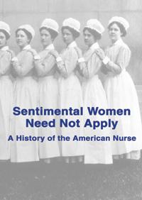 Sentimental Women Need Not Apply: A History of the American Nurse (DVD)